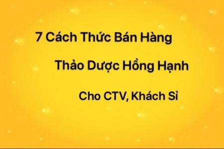 Chia sẻ 7 cách thức Bán hàng hiệu quả cho CTV, Khách Sỉ Thảo Dược Hồng Hạnh trị Mụn Nám tàn nhang